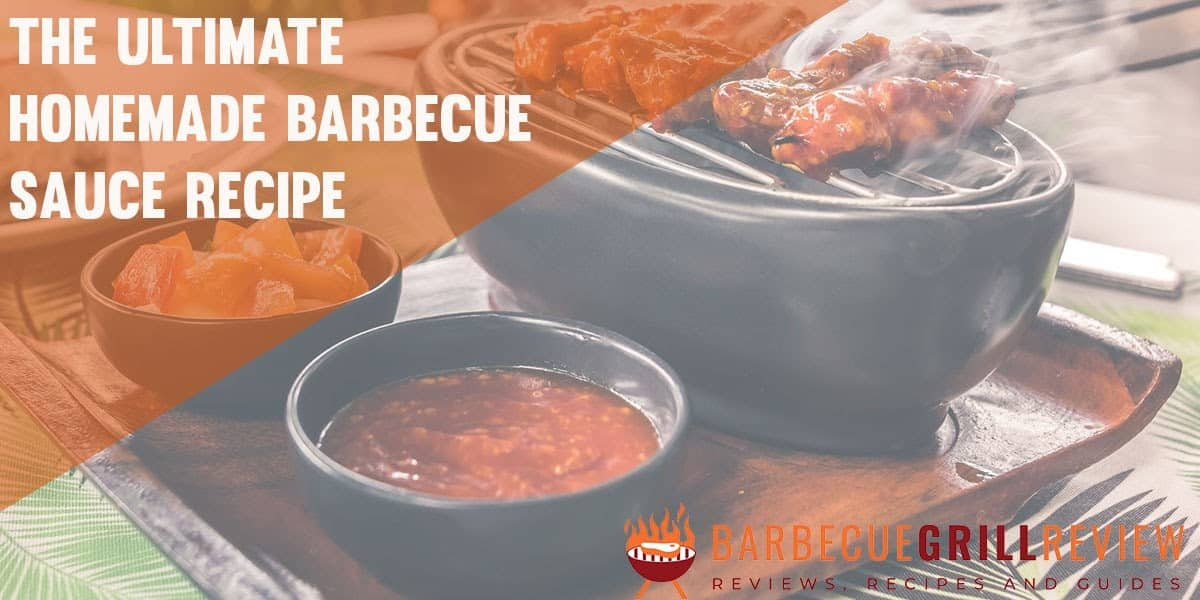 the ultimate homemade BBQ sauce recipe
